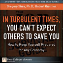 Turbulent Times, You Can¿t Expect Others to Save You, In