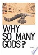 Why So Many Gods?
