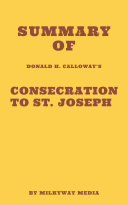 Summary of Donald H. Calloway's Consecration to St. Joseph