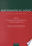 Mathematical Logic  Recursion theory  G  del s theorems  Set theory  Model theory