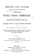 International Sunday School Commentary  pt  1 Johnson  F  Heroes and judges  1874
