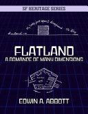 Flatland - A Romance of Many Dimensions