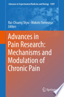 Advances in Pain Research  Mechanisms and Modulation of Chronic Pain