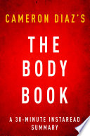 The Body Book By Cameron Diaz A 30 Minute Summary