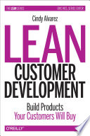 """Lean Customer Development: Building Products Your Customers Will Buy"" by Cindy Alvarez"