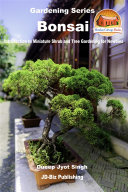 Bonsai - Introduction to Miniature Shrub and Tree Gardening for Newbies Pdf