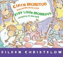 Cinco Monitos Brincando En La Cama Five Little Monkeys Jumping on the Bed