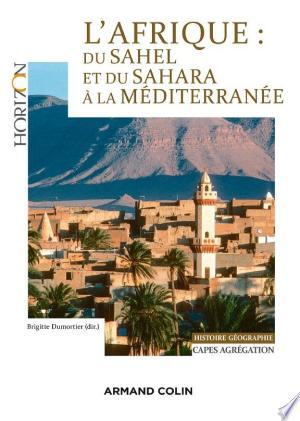 Download L'Afrique : du Sahel et du Sahara à la Méditerranée Free Books - Dlebooks.net