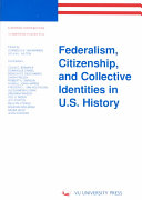 Federalism Citizenship And Collective Identities In U S History