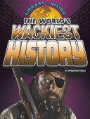 The World s Wackiest History
