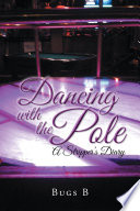 Dancing with the Pole