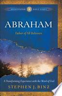 Abraham Ancient Future Bible Study Experience Scripture Through Lectio Divina