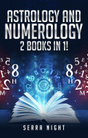 Astrology AND Numerology 2 Books In 1