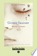 Guided Imagery For Healing Children And Teens