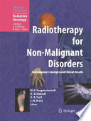 Radiotherapy for Non Malignant Disorders