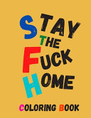 Stay The Fuck Home Coloring Book