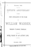 Fiftieth Anniversary of the First Appearance on the Stage of William Warren  Boston s Favorite Comedian