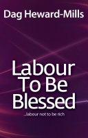 Labour to be Blessed…Labour Not To Be Rich ebook