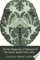 On the Diagnosis of Diseases of the Brain  Spinal Cord  and Nerves
