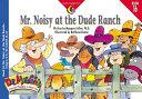 Mr  Noisy at the Dude Ranch