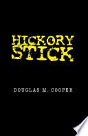 Hickory Stick