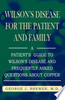 Wilson s Disease for the Patient and Family