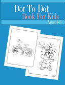 Dot to Dot Book For Kids Ages 4 8