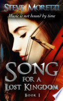 Song for a Lost Kingdom  Book I