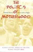The Politics of Motherhood