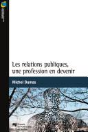 Les relations publiques. une profession en devenir Pdf/ePub eBook
