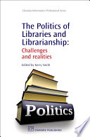 The Politics Of Libraries And Librarianship Book PDF