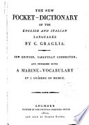 The New Pocket-dictionary of the English and Italian Languages ... New Edition, Carefully Corrected, and Increased with a Marine-vocabulary by J. Gråberg