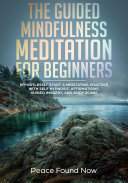 The Guided Mindfulness Meditation for Beginners