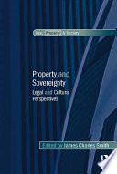 Property and Sovereignty  : Legal and Cultural Perspectives