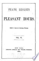 Frank Leslie S Pleasant Hours