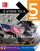 5 Steps to a 5 AP U.S. History, 2014 Edition