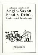 A Second Handbook of Anglo Saxon Food   Drink Book