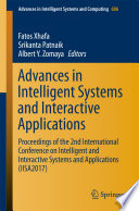 """Advances in Intelligent Systems and Interactive Applications: Proceedings of the 2nd International Conference on Intelligent and Interactive Systems and Applications (IISA2017)"" by Fatos Xhafa, Srikanta Patnaik, Albert Y. Zomaya"