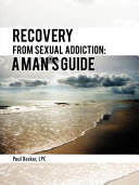 Recovery from Sexual Addiction: a Man'S Guide