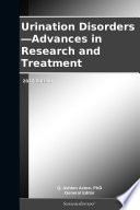 Urination Disorders   Advances in Research and Treatment  2012 Edition Book