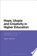 Hope  Utopia and Creativity in Higher Education Book