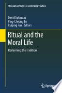 Ritual and the Moral Life