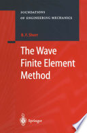 The Wave Finite Element Method
