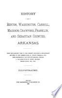 History of Benton  Washington  Carroll  Madison  Crawford  Franklin  and Sebastian Counties  Arkansas Book
