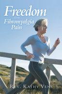 Freedom from Fibromyalgia Pain