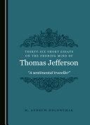 Thirty-Six Short Essays on the Probing Mind of Thomas Jefferson Pdf/ePub eBook