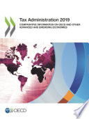 Tax Administration 2019 Comparative Information on OECD and other Advanced and Emerging Economies