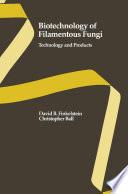 Biotechnology of Filamentous Fungi