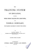 The Training System adopted in the Model Schools of the Glasgow Educational Society  etc
