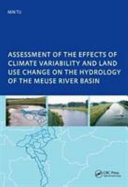 Assessment of the Effects of Climate Variability and Land Use Changes on the Hydrology of the Meuse River Basin Book